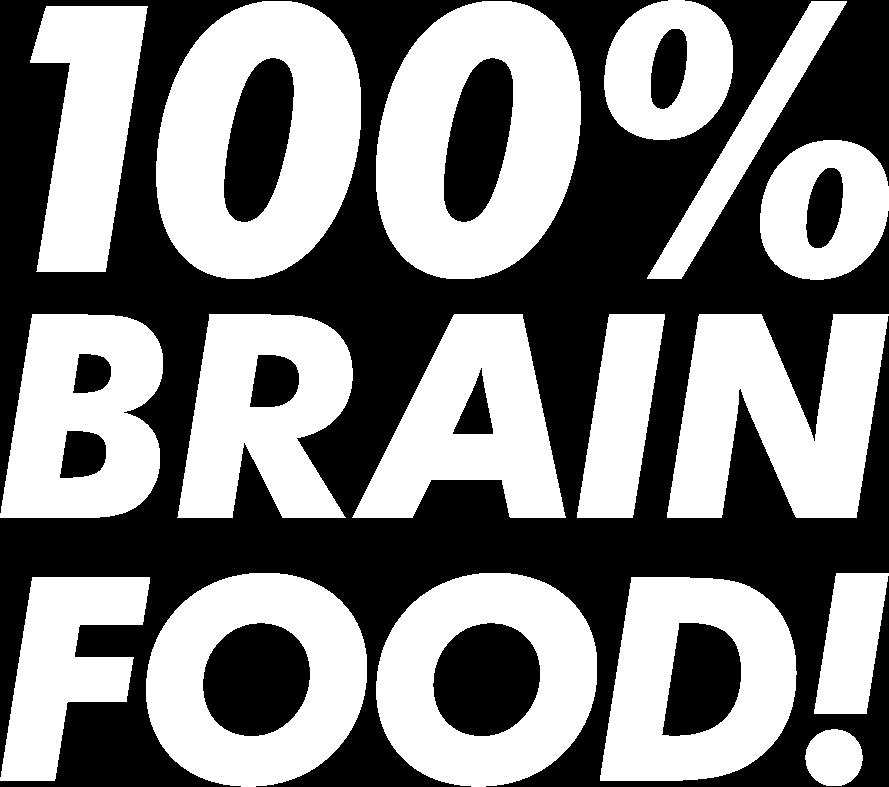 100% brain food