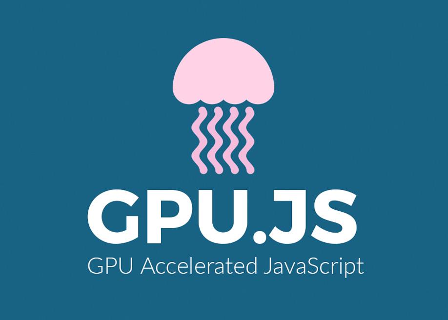 GPU.js - GPU Accelerated Javascript