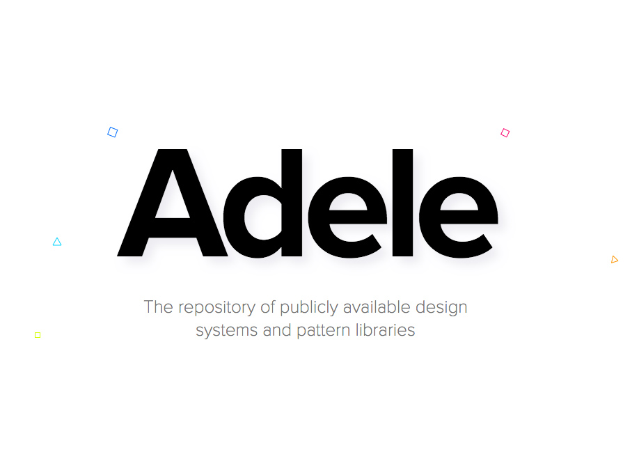 The repository of design systems and pattern libraries: Adele