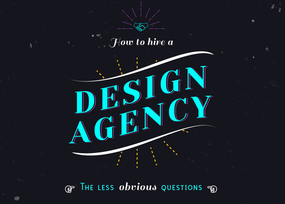 How to hire a design agency