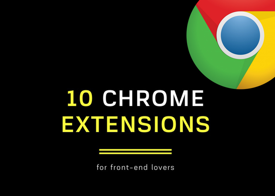 10 Chrome extensions for front-end lovers
