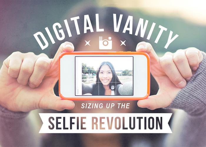 Digital Vanity - Sizing Up the #Selfie Revolution