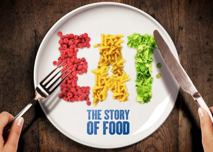 Eat - The Story of Food