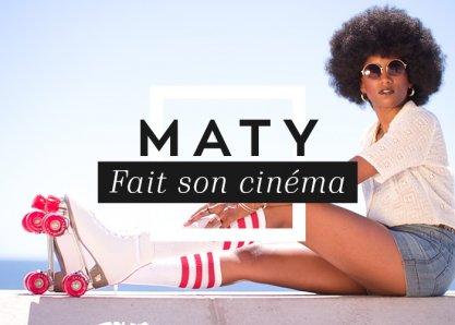 Maty fait son cinéma