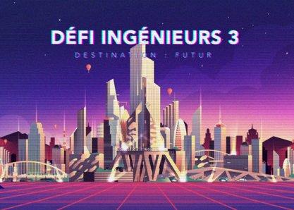 Défi Ingénieurs 3 - Destination : Futur