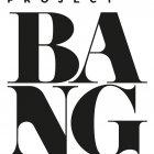 Project BANG