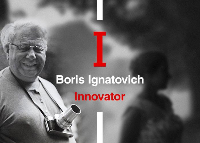 Innovator. Boris Ignatovich