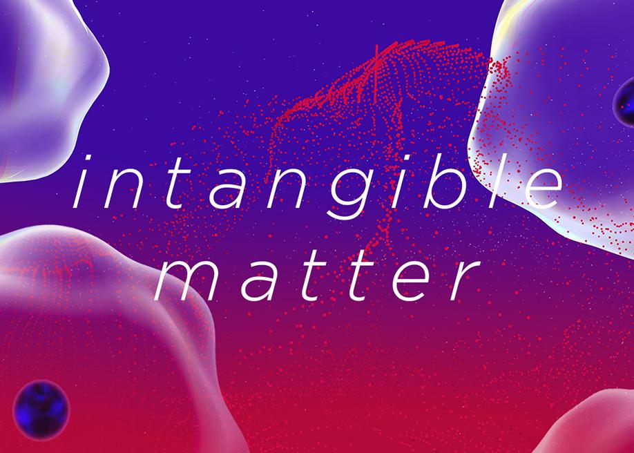 Intangible Matter