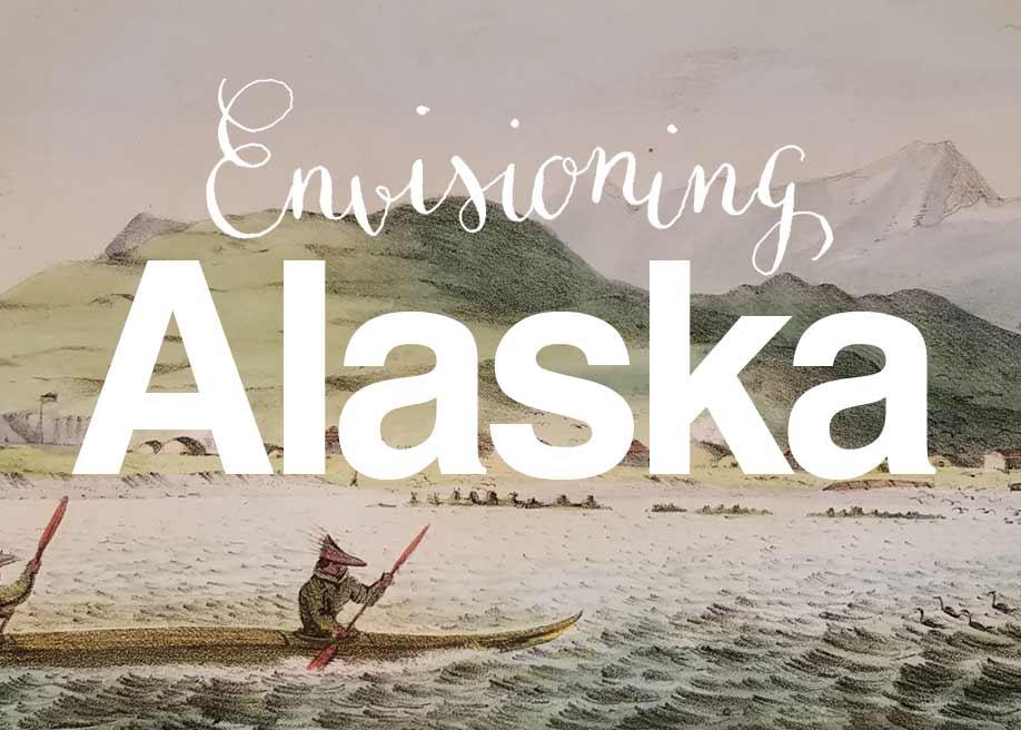 Envisioning Alaska