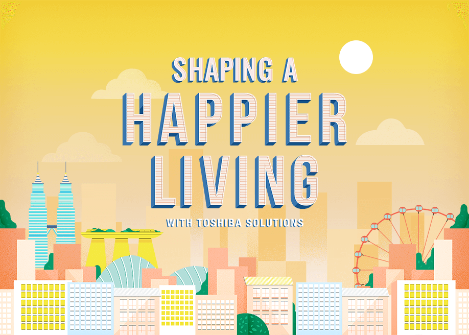 Happier Living Toshiba