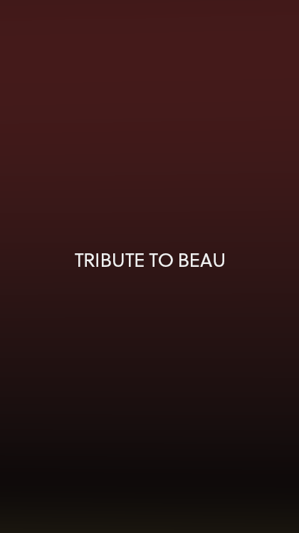 Tribute to Beau